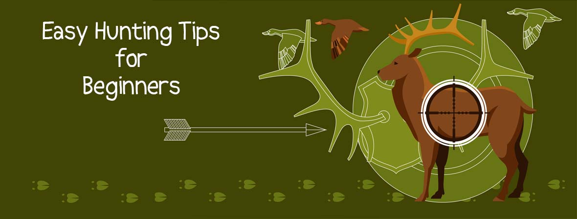 Easy Hunting Tips for Beginners