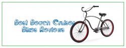 Best Beach Cruiser Bikes Reviews