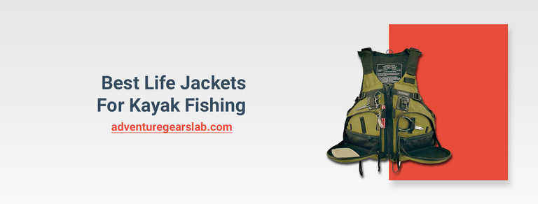Best Life Jackets for Kayak Fishing-2020