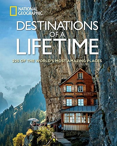 Destinations of a Lifetime: 225 of the World's Most Amazing Places – A Book Review 1