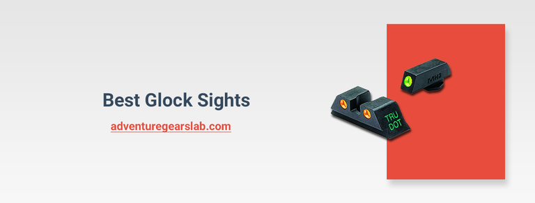 Best Glock Sights Review of 2020