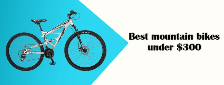Best mountain bikes under $300 of 2021